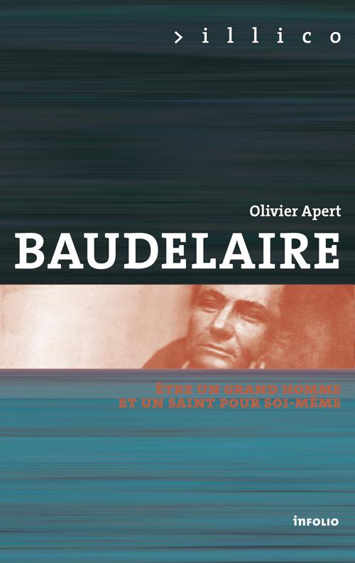"""Baudelaire """"Etre un grand homme et  un saint pour soi-même"""""""